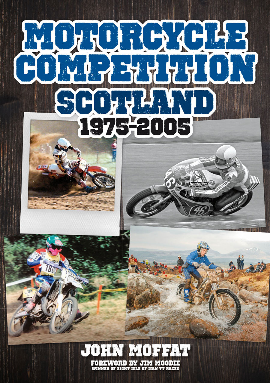 Motorcycle competition Scotland 1975 – 2005 by John Moffat (Uk delivery)